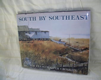 South By Southeast Ray Ellis Walter Cronkite Coffee Table Book 1983
