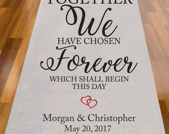 Together We Have Chosen Forever Which Shall Begin This Day Personalized Wedding Aisle Runner (MIC-A1227)