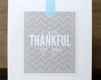 I Am Thankful For You Thanksgiving Card