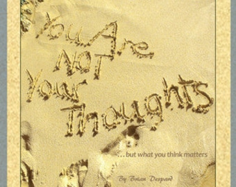 You Are Not Your Thoughts...but what you think matters - Adolescent/Adult Edition