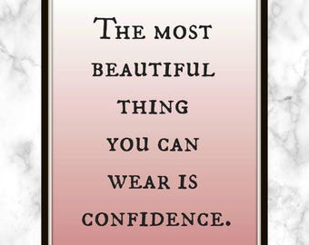 The Most Beautiful Thing You Can Wear Is Confidence.   Blake Lively   Quote