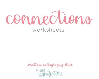 Connections Handlettering Worksheets - Calligraphy Connections Digital Printable Pages