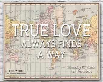 True Love Always Finds A Way - Custom World Map Print Long Distance Relationship Gift Anniversary Gift, Fiance, Wife Valentines Day, Wall