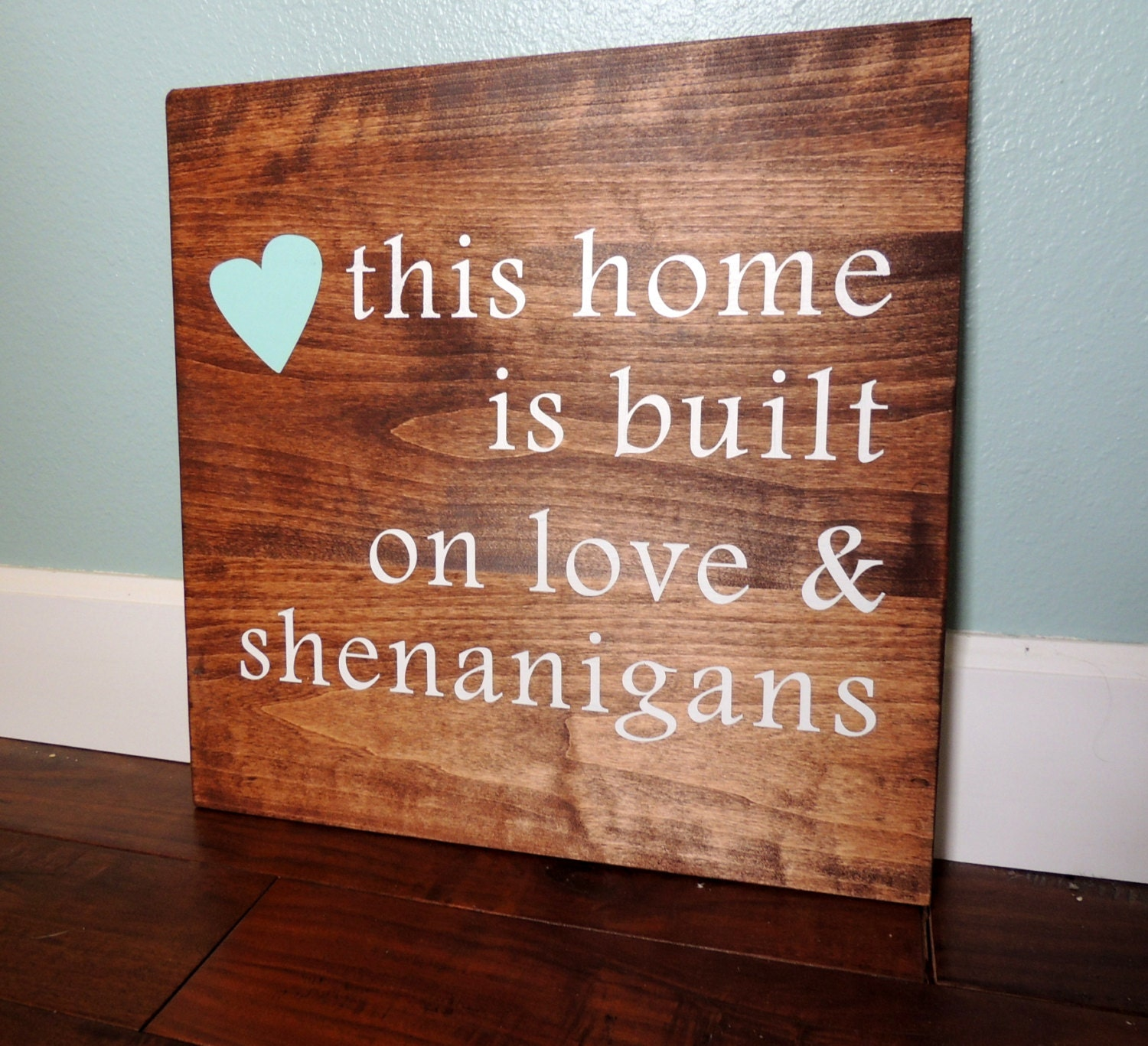 I Just Love This House: This Home Was Built On Love And Shenanigans Sign Custom Sign