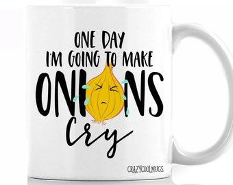 One Day, I'll Make Onions Cry Funny Coffee Mug