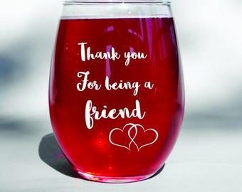Deep Engraved Dishwasher Safe Thank You For Being a Friend Golden Girls Best Friend Wine Glass or Glass/Mug of Choice
