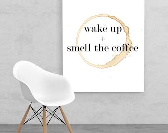 wake up + smell the coffee, wall print, home decor, instant print, downloadable, wall art, wall print, coffee print, dorm room print
