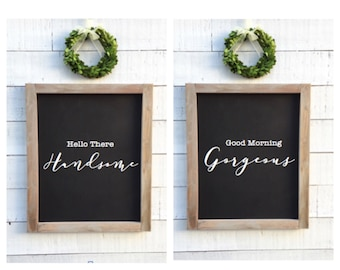 Hello there handsome, good morning gorgeous, rustic Chalkboards, SET OF 2