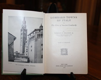 Antique Book, Lombard Towns of Italy by Egerton R. Williams, Jr. 1914, Vintage Book, First Edition, Book on Italy, Vintage Travel Book