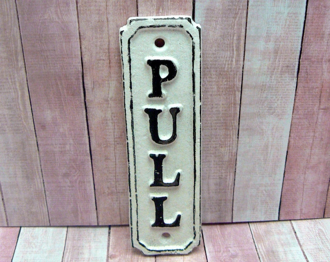 Pull Cast Iron White Wall Sign Shabby Chic Home Office Decor