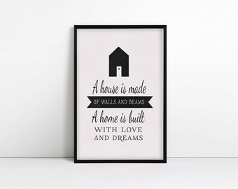 A house is made of bricks and beams a home is built with love and dreams - typography print - wall art - home decor - print