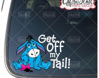 "Eeyore Disney ""Get Off My Tail"" Vinyl Car Decal Sticker"