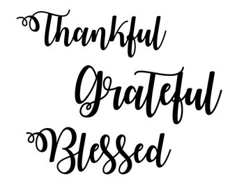 Digi-tizers Thankful Grateful Blessed SVG, JPG, Pdf, cutting file, card stock, vinyl, decals, HTV, Cricut, Cameo,  Laser engraving, Vector