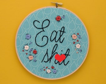 Offensive Embroidery, Sassy Embroidery, Eat shit, Swear Word, Mint Green, Eat Sht, Bathroom Humor, Washroom decor, Room Decor, Mint Decor