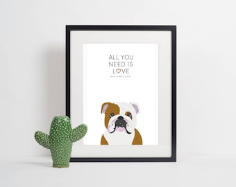 All you need is Love and a Bulldog | Dog Print | Pet Print | Dog Printable | Bulldog Printable | Dog Decor | Pet Lover Gift