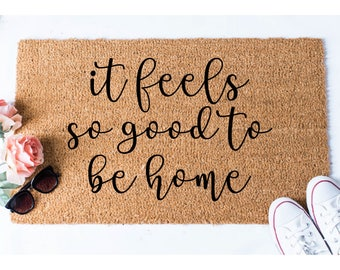 Good to be Home Doormat - Welcome Door Mat - Welcome Mat - Home Door Mat - Housewarming Gift - Hello Mat - Cute Doormat - Hello Doormat