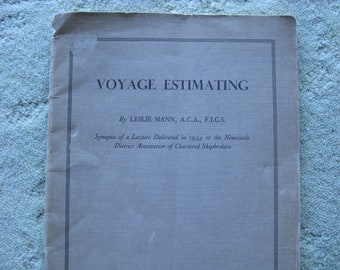 FREE SHIPPING...1934 Voyage Estimating: synopsis of a lecture delivered to the Newcastle (England) District Assn of Chartered Shipbrokers