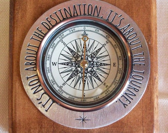 """Decorative Compass with Inspirational Saying - """"It's Not About the Destination. It's About the Journey."""""""