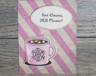 Hot Cocoa, Yes Please Distressed Pink handcrafted card-CB123117-22