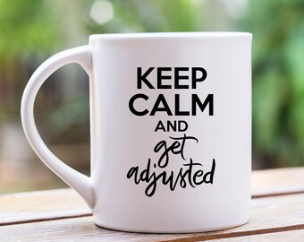Chiropractor Coffee Mug - Chiropractors Gifts - Gift For Chiropractor - Keep Calm And Get Adjusted Mug - Chiropractic Degree Gifts, 11 oz