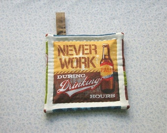 never work during drinking hours fathers day man cave bbq college student hand quilted insulated potholder with loop