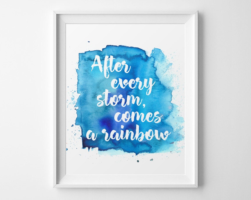 Positive Quote After Every Storm Comes A Rainbow Watercolor