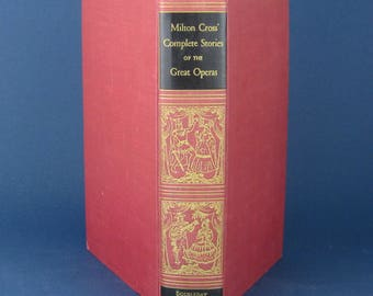 Milton Cross' Complete Stories of the Great Operas, 1949, 627 pages