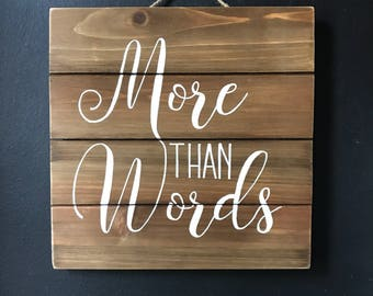 """Rustic Handpainted """"More Than Words"""" Sign"""