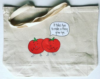 """It Takes Two To Make a Thing Grow Ripe + heavy duty reusable canvas grocery shopping tote book bag + 20""""x15"""" with 5"""" gusset"""