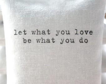 Inspirational Quote Lavender Sachet, let what you love be what you do