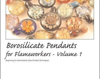 Lampworking Tutorial - Borosilicate Pendants for Flameworkers book, Volume 1 - Printed
