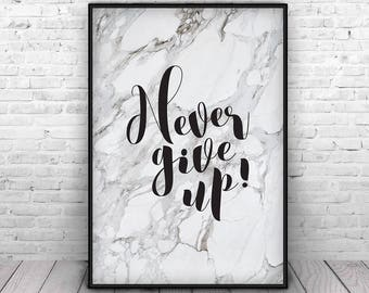 Never Give Up Print Sign, Marble Poster, Printable Digital Download Large Wall Art, Modern Minimalist Room Decor, Typography,Marble Print
