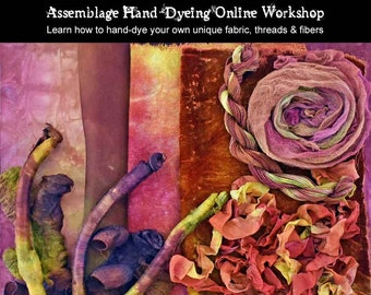 Assemblage Hand-Dyeing Online Class - Begins 2nd July 2018