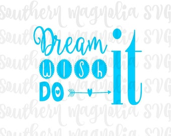 Dream it Wish it Do it - Silhouette - Cricut - Cut File - SVG Design - Motivational - Girl Quotes - Gym