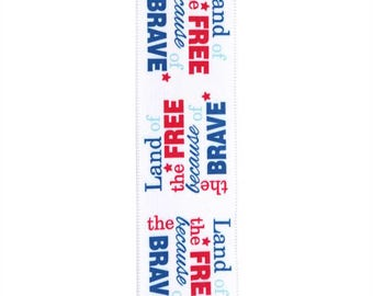 "1.5"" Wired Land of the Free Because Of The Brave, Red, White, & Blue Ribbon - 10 Yards - Fourth of July"