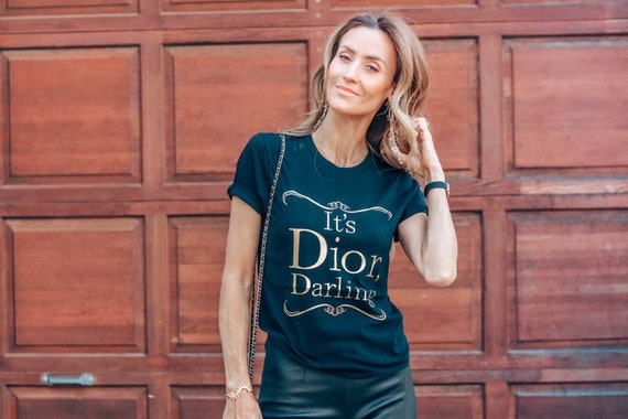 It's Dior Darling / Statement Tee / Graphic Tee / Statement Tshirt / Graphic Tshirt / T shirt