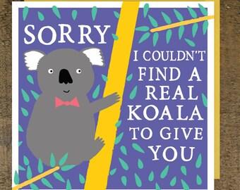 Koala Birthday Card - Funny Birthday Card - Birthday Card For Friend - Card for Daughter - Birthday Card for Her - Funny Koala Cards