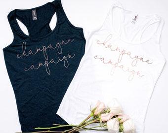 Customize Me! Champagne Campaign Tanks, Bachelorette Shirts, Bachelorette Tank, Bridesmaid Shirts,  Bachelorette Party, Shirt, Tank