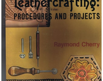 Leathercrafting  :  Procedures and Projects