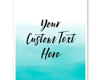 Custom Poster Quote, Custom Print, Watercolor Art, Printable Quote, Custom Home Decor, Printable Poster, Custom Christmas Gift, Ombre Print