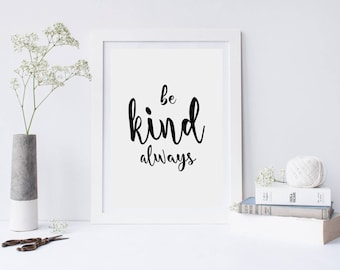 Be kind always print, printable quote, typography print, typography poster, wall decor, wall art, handlettered print