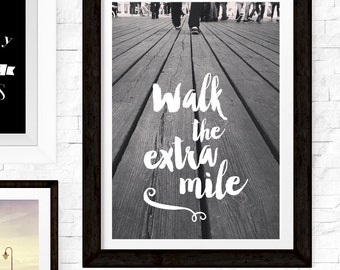 Walk The Extra Mile, Extra Mile Poster, Photographic Prints, Inspirational Poster, Brush Script, Black White Photography, Wood Photography