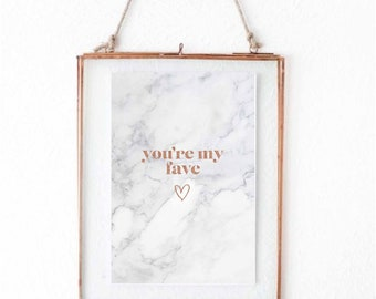 you're my fave marble print