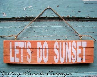 Plank Wooden Signs, Let's Do Sunset, Coastal Living, Handpainted Signs, Rustic Signs, Beach Decor, Home Decor, Home & Living, Romantic Signs