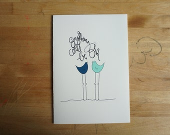 Greeting Card -Everything Will Be OK - Card, blank inside card