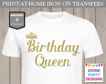 INSTANT DOWNLOAD Print at Home Gold Glitter Birthday Queen Printable Iron On Transfer / T-shirt / Shirt / Item #3139