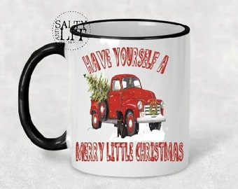 Red Truck Have Yourself a Merry Little Christmas,christmas mug,christmas gift,coworker gift,santa gift,christmas coffee mug,vintage mug