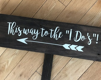 """Wedding Directional Sign """"This way to the """"I do's!"""""""