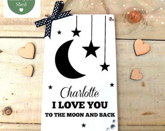 I Love You To The Moon And Back Kids Room Decor  White and black Wall Art Personalised Sign Keepsake