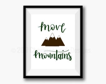 Forest Green and Brown Move Mountains Print, Mountains Wall Art, Nursery Print, Kids Room Art